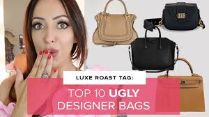 luxury roast tag top 10 ugly overrated designer bags sophie