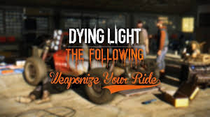 Dying Light Trailer Dying Light The Following Averagenobodys