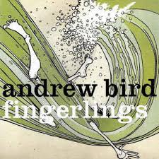 Armchair Apocrypha Andrew Bird Fingerlings At Discogs