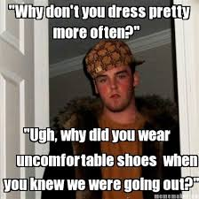 I Make Shoes Meme - meme maker why dont you dress pretty more often ugh why did you