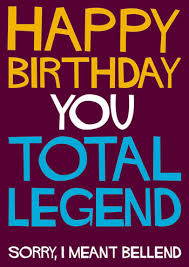 happy birthday ecards for son happy birthday you total legend