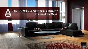 the freelancer u0027s guide to arnold for maya on vimeo