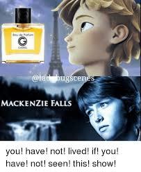 Mackenzie Meme - eau de parfum gabrel ug scenes mackenzie falls you have not lived