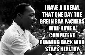 I Had A Dream Meme - nice i had a dream meme i have a dream that one day the green bay