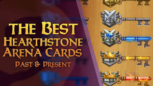 hearthstone best arena cards past and present