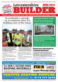 april 2016 leicestershire builder online by michael wilkinson issuu