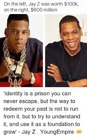 Jay Z Meme - on the left jay z was worth 100k on the right 600 million