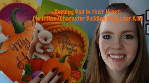 keeping god in their heart christian character building books for