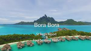 bora bora bora bora island by drone in 4k st regis u0026 four seasons youtube