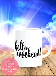Coffee Mugs Wholesale Plain Coffee Mugs Wholesale Statement Coffee Mug Hello Weekend Mug