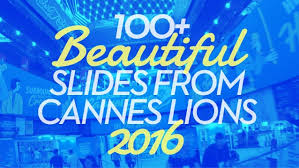 100 beautiful slides from canneslions 2016