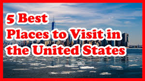 great places to visit in the us 5 best places to visit in the united states us travel guide