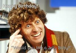 Doctor Who Birthday Meme - the 4th doctor happy birthday would you like a jelly baby