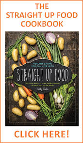straight up food healthy and delicious vegan recipes using no