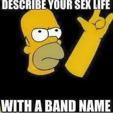 Sex Life Meme - dopl3r com memes describe your sex life with a band name