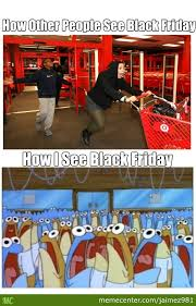 Funny Black Friday Memes - black friday memes best collection of funny black friday pictures