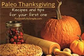 Thanksgiving Recipies Paleo Thanksgiving Recipes And Tips For Your First One