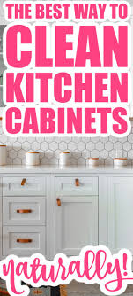 best cleaner for inside kitchen cupboards learn the best way to clean kitchen cabinets clean