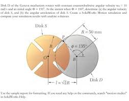 solved disk d of the geneva mechanism rotates with consta