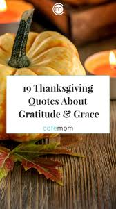 19 thanksgiving quotes about gratitude grace cafemom