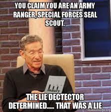 Army Ranger Memes - you claim you are an army ranger special forces seal scout the lie