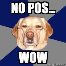Pos Meme - no pos wow no pos wow memes español pinterest pos memes
