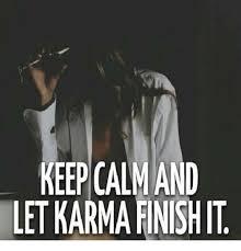 Finish It Meme - keepcalm and let karma finish it meme on me me