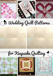 13 wedding quilt patterns for keepsake quilting favequilts com