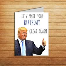 Make A Birthday Meme - donald trump birthday meme lets make your birthday great picsmine