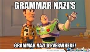 Grammer Nazi Meme - grammar nazi s by kallrino meme center