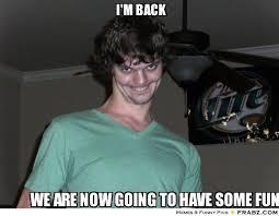 Im Back Meme - official meme thread page 12 scion fr s forum subaru brz