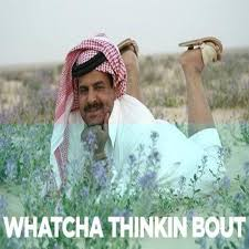 Arab Guy Meme - whatcha thinkin bout know your meme