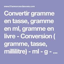 conversion cuisine gramme tasse convertir gramme en tasse gramme en ml gramme en livre