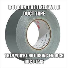 Meme Tape - it cant be fixed with duct tape meme
