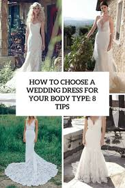 wedding dress type how to choose a wedding dress for your type 8 tips and 31
