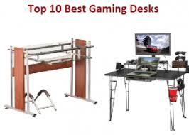 Top Gaming Desk Top 10 Best Gaming Desks In 2018