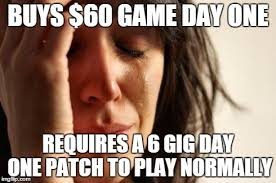 Game Day Meme - gaming companies please make your games at least playable at
