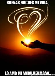 imágenes graciosas de buenas noches mi amor buenas noches mi vida lo amo mi amor hermoso meme de corazon en a