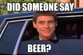 Beer Meme - meme maker did someone say beer