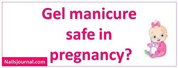 is it safe to apply gel nails gel manicure during pregnancy