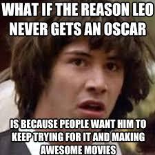 Leo Oscar Meme - 20 best leo dicaprio oscar memes the brophisticate