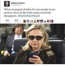 Hillary Clinton Sunglasses Meme - hillary clinton hillary clinton when we poppin bottles it s 1oo