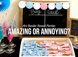gender reveal party are gender reveal amazing or annoying