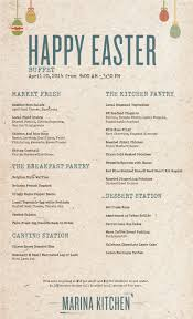 Easter Brunch Buffet Menu by Spend Your Easter With Us For A Buffet Brunch Marina Kitchen