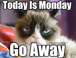 Go Away Meme - today is monday go away pictures photos and images for facebook