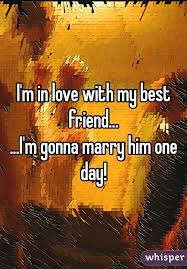 Friend I M Gonna Tell - m in love with my best friend i m gonna marry him one day