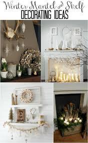 shelf decorating ideas mantel and winter shelf decorating ideas