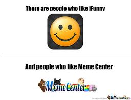 Ifunny Memes - ifunny vs meme center by raccoonfaceinc meme center