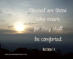 Bible Verse For Comfort During Death Facing Grief Courageously Live Abundantly Now