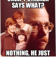 Stalker Meme - says what nothing he just stalker meme pictures meme on me me